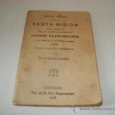 Libros antiguos: DEVOTO MANUAL PARA LA SANTA MISIÓN - PADRES FRANCISCANOS (1908). Lote 31877176