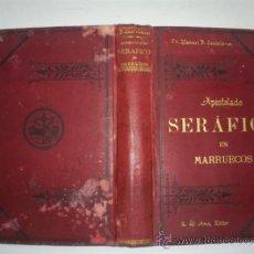 Libros antiguos: APOSTOLADO SERÁFICO EN MARRUECOS Ó SEA HISTORIA DE LAS MISIONES FRANCISCANAS EN AQUEL 1896 RM57961-V. Lote 32111296