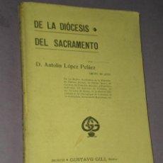 Libros antiguos: DE LA DIÓCESIS DEL SACRAMENTO.(1907). Lote 31886219