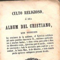 Libros antiguos: CULTO RELIGIOSO O SEA ALBUM DEL CRISTIANO 1851. Lote 32110284