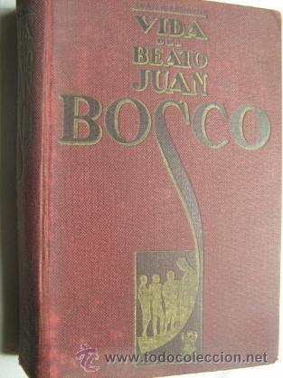 VIDA DEL BEATO JUAN BOSCO. LEMOYNE, JUAN BAUTISTA. 1930 (Libros Antiguos, Raros y Curiosos - Religión)