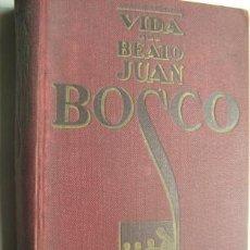 Libros antiguos: VIDA DEL BEATO JUAN BOSCO. LEMOYNE, JUAN BAUTISTA. 1930. Lote 32357997