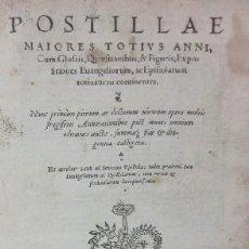 Libros antiguos: POSTILLAE MAIORES TOTIUS ANNI - AÑO 1555. Lote 32373188