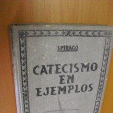 Libros antiguos: CATECISMO EN EJEMPLOS 1929, 256 PAGINAS. Lote 32441155