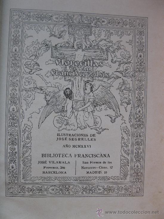 Libros antiguos: FLORECILLAS DE SAN FRANCISCO - ILUSTRACIONES DE J. SEGRELLES - BIBLIOTECA FRANCISCANA - AÑO 1926. - Foto 2 - 32668142