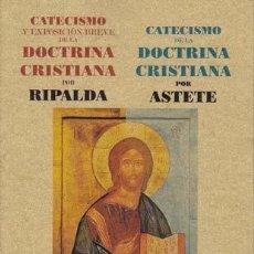 Libros antiguos: RIPALDA, JERÓNIMO/ ASTETE, GASPAR. CATECISMO Y EXPOSICION BREVE DE LA DOCTRINA CRISTIANA/ CATECISMO . Lote 32702096