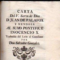 Libros antiguos: CARTA DEL V.SIERVO DE DIOS D.JUAN DE PALAFOX Y MENDOZA A INOCENCIO X, MADRID, MDCCLXVI. Lote 32826487