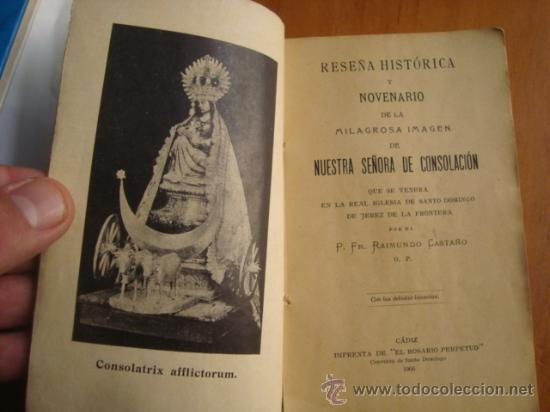 1906 RESEÑA HISTORICA Y NOVENARIO , VIRGEN DE LA CONSOLACION JEREZ DE LA FRONTERA, IMPRENTA CADIZ (Libros Antiguos, Raros y Curiosos - Religión)