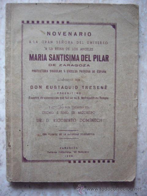 NOVENARIO A LA GRAN SEÑORA... MARIA SANTISIMA DEL PILAR. ZARAGOZA, 1939. 76 PP (Libros Antiguos, Raros y Curiosos - Religión)