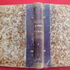 Libros antiguos: LIBRO LA VIRGEN MARIA VIVIENDO EN LA IGLESIA AUGUSTO NICOLAS 3ª PARTE 1ER TOMO 1868L-1671. Lote 33226933