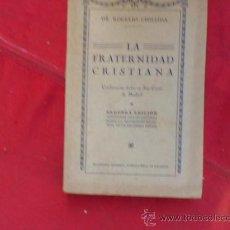 Libros antiguos: LIBRO LA FRATERNIDAD CRISTIANA 2ª EDICION DR. ROGELIO CHILLIDA 1925 L-1952. Lote 33527754