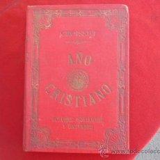 Libros antiguos: LIBRO AÑO CRISTIANO TOMO 4 CROISSET OCTUBRE, NOVIEMBRE Y DICIEMBRE 1903 LIBRERIA CATOLICA L-2221. Lote 34008103