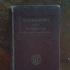 Libros antiguos: MEDITACIONES PARA SEÑORITAS POR EL ABATE M. - BARCELONA. 1940. BUENA CONSERVACION. Lote 34063118