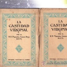 Libros antiguos: LA CASTIDAD VIRGINAL, MARCELINO LÁZARO BAYO, 2 TMS, ED.VOLUNTAD, MADRID 1925. Lote 109240422