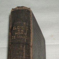 Libros antiguos: EL CUARTO DE HORA DE ORACION AÑO 1901. Lote 34132343
