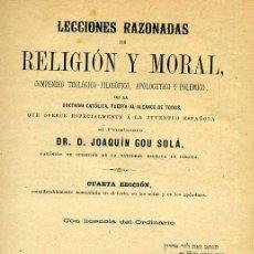 Libros antiguos: GOU SOLÁ : LECCIONES RAZONADAS DE RELIGIÓN Y MORAL (GERONA, 1901). Lote 34724046