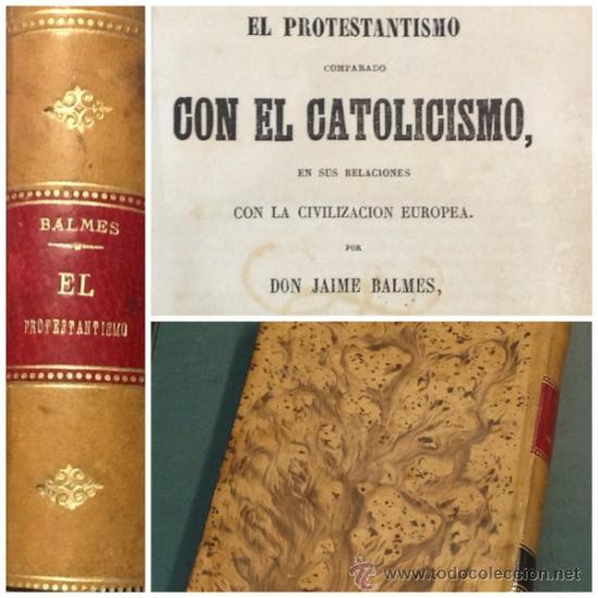 BALMES. EL PROTESTANTISMO COMPARADO CON EL CATOLICISMO. 1869. 2 TOMOS EN UN VOLUMEN. (Libros Antiguos, Raros y Curiosos - Religión)