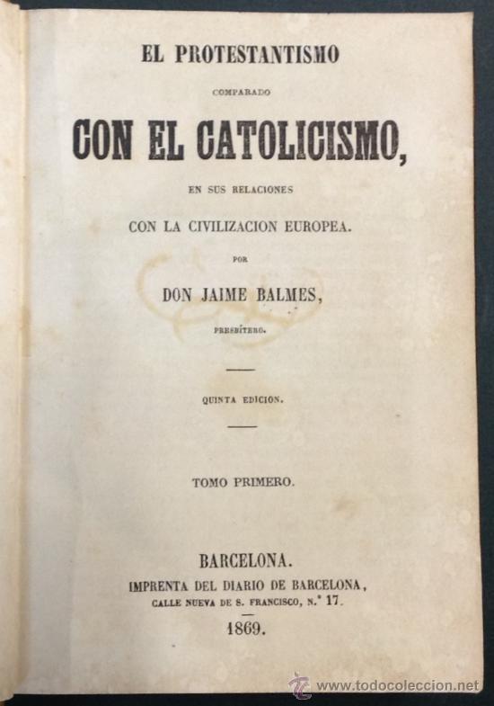 Libros antiguos: BALMES. EL PROTESTANTISMO COMPARADO CON EL CATOLICISMO. 1869. 2 TOMOS EN UN VOLUMEN. - Foto 3 - 35446636