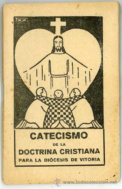 CATECISMO DE LA DOCTRINA CRISTIANA PARA LA DIOCESIS DE VITORIA AÑOS 30 PORTADA DE JON ZABALO TXIKI (Libros Antiguos, Raros y Curiosos - Religión)