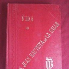 Libros antiguos: VIDA DEL BEATO SAN JUAN BAUTISTA DE LA SALLE POR ARMANDO RAVELET - 1890. Lote 35540458