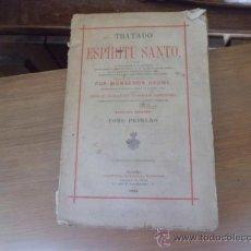Libros antiguos: LIBRO TRATADO DEL ESPIRITU SANTO MONSEÑOR GAUME TOMO I 1885 L-2944. Lote 35807293