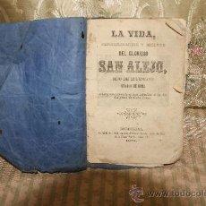 Libros antiguos: 2634- LA VIDA PEREGRINACION Y MUERTE DE SAN ALEJO. EDIT. ANTONIO BOSCH. 1872.. Lote 36024586