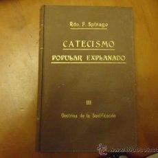 Libros antiguos: CATECISMO POPULAR EXPLANADO, , III DOCTRINA DE LA SANTIFICACION, RDO. F. SPIRAGO, 1916. Lote 179331368