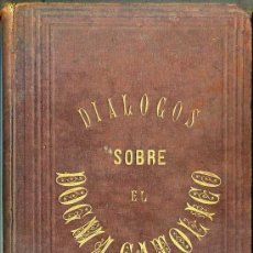 Libros antiguos: VILASECA Y RIUS : DIÁLOGOS SOBRE EL DOGMA CATÓLICO (1881). Lote 36128068