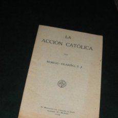 Libros antiguos: LA ACCION CATOLICA POR REMIGIO VILARIÑO, 1928. FIESTA DE JESUCRISTO REY, TOLEDO.. Lote 36154349
