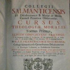 Libros antiguos: FRANCISCUM A JESU MARIA: COLLEGII SALMATICENSIS,FF. DISCALCEATORUM B. MARIAE DE MONTE CARMELI PRIMIT. Lote 36172814