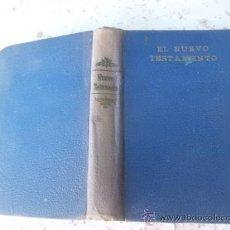 Libros antiguos: LIBRO EL NUEVO TESTAMENTO NUESTRO SE´ÑOR JESUCRISTO 1932 L-1430/75. Lote 36208234