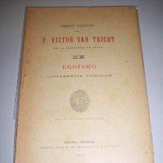 Libros antiguos: TRICHT, VICTOR VAN. EGOISMO : CONFERENCIA FAMILIAR. Lote 36364246