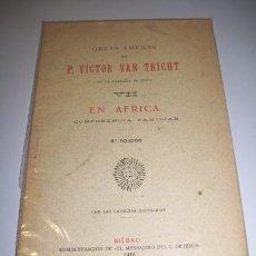 Libros antiguos: TRICHT, VICTOR VAN. EN ÁFRICA : CONFERENCIA FAMILIAR. Lote 36364291