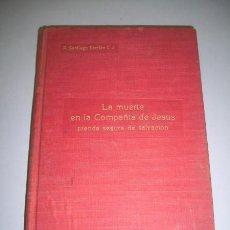 Libros antiguos: TERRIEN, SANTIAGO. LA MUERTE EN LA COMPAÑÍA DE JESÚS, PRENDA SEGURA DE SALVACIÓN : (...). Lote 36526109