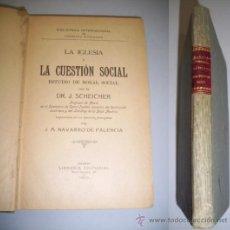 Libros antiguos: SCHEICHER, J. LA IGLESIA Y LA CUESTIÓN SOCIAL : ESTUDIO DE MORAL SOCIAL. Lote 36526533