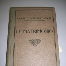 Libros antiguos: GOMÁ TOMÁS, ISIDRO. EL MATRIMONIO : EXPLICACIÓN DIALOGADA DE LA ENCÍCLICA 'CASTI CONNUBII' (...). Lote 36764880