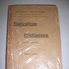 Libros antiguos: RODRÍGUEZ, TEODORO. SINDICALISMO Y CRISTIANISMO : SU VALOR SOCIAL. Lote 36765824