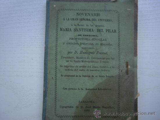 NOVENARIO A LA GRAN SEÑORA DEL UNIVERSO MARIA SANTISIMA DEL PILAR - ZARAGOZA - AÑO 1868 (Libros Antiguos, Raros y Curiosos - Religión)