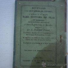 Libros antiguos: NOVENARIO A LA GRAN SEÑORA DEL UNIVERSO MARIA SANTISIMA DEL PILAR - ZARAGOZA - AÑO 1868. Lote 36769397