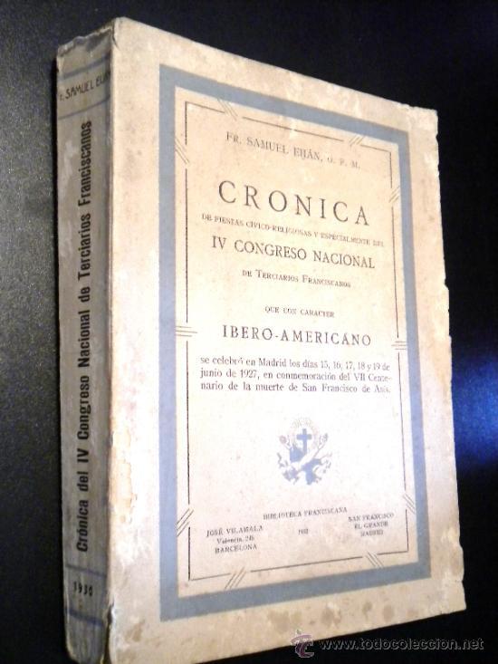 CRONICA DE FIESTAS CIVICO-RELIGIOSAS Y ESPECIALMENTE DEL IV CONGRESO NACIONAL (Libros Antiguos, Raros y Curiosos - Religión)