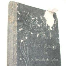 Libros antiguos: LOS TRECE MARTES DE SAN ANTONIO DE PADUA SEGUIDOS DE LA NOVENA AL MISMO SANTO MILAGROSO- 1915. Lote 36861634