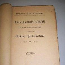 Libros antiguos: PIEZAS ORATORIAS ESCOGIDAS DE LOS MÁS EMINENTES PREDICADORES CONTEMPORÁNEOS. Lote 36891784