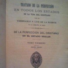 Libri antichi: TRATADO DE LA PERFECCIÓN EN TODOS LOS ESTADOS DE LA VIDA DEL CRISTIANO. TOMO I Y II. BARCELONA 1900.. Lote 37083475