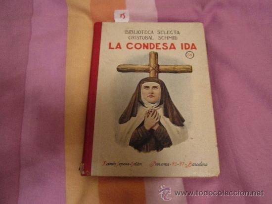 LA CONDESA IDA CRISTÓBAL SCHMID VERSIÓN CASTELLANA DE J. PEREZ MAURAS 1925 BIBLIOTECA SELECTA SOPENA (Libros Antiguos, Raros y Curiosos - Religión)