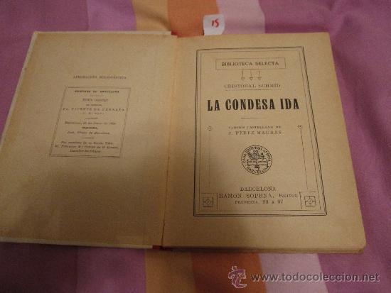 Libros antiguos: LA CONDESA IDA Cristóbal Schmid versión castellana de J. Perez Mauras 1925 BIBLIOTECA SELECTA sopena - Foto 2 - 37190766