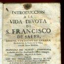 Libros antiguos: LIBRO, INTRODUCCION A LA VIDA DEVOTA SAN FRANCISCO DE SALES, 1747 , ORIGINAL. Lote 37477860