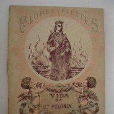 Libros antiguos: FLORES CELESTES - Nº 83 - VIDA DE SANTA POLONIA - J. CROISSET - EDITORIAL CALLEJA - AÑO 1898.. Lote 37832036