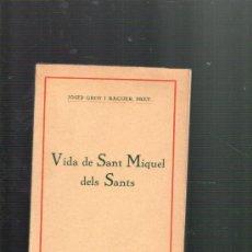 Libros antiguos: JOSEP GROS I RAGUER VIDA DE SANT MIQUEL DELS SANTS BARCELONA 1936 FOMENT DE PIETAT. Lote 38016059