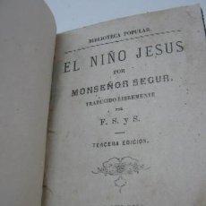 Libros antiguos: BARCELONA 1872 - EL NIÑO JESUS - SEGUR. Lote 38095900