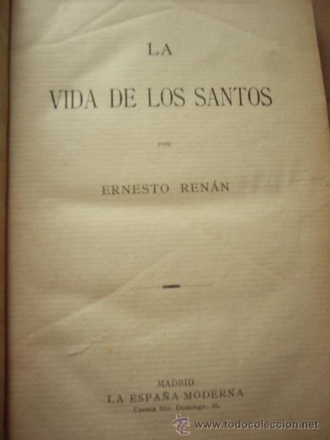 Libros antiguos: LA VIDA DE LOS SANTOS. ERNESTO RENÁN. LA ESPAÑA MODERNA. HACIA 1910-20. 311 PP. - Foto 2 - 38122279
